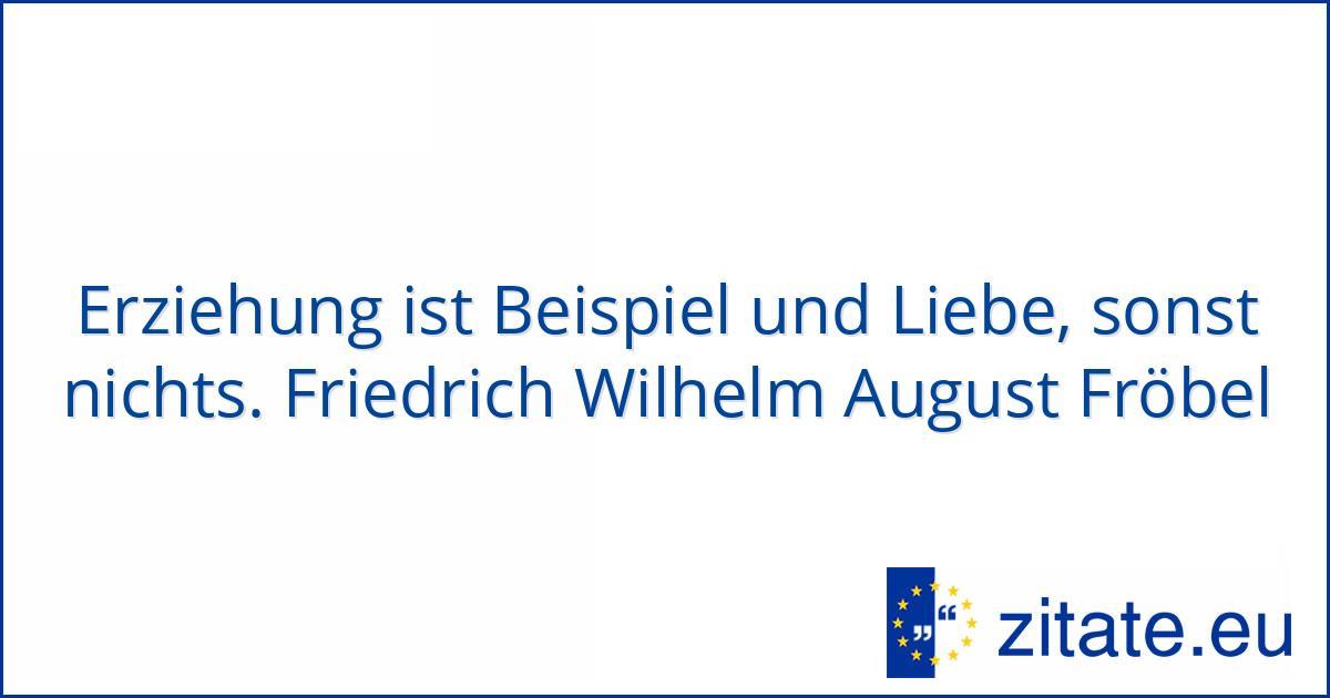 Friedrich Wilhelm August Fröbel Zitate Eu